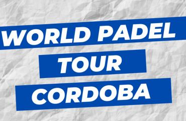 world padel tour cordoba